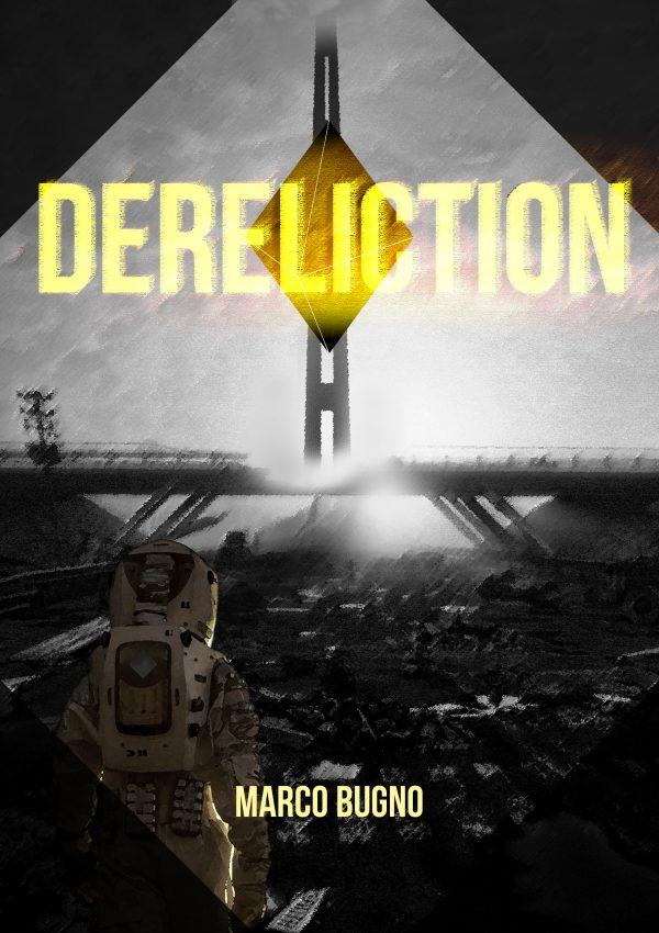 Erstes Cover Dereliction Sci-Fi Roman